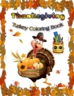 Thanksgiving Turkey Coloring Book: 30 Thanksgiving coloring pages for kids 2-6 ages Gift for Kids and Fans - Great Coloring Book with High Quality Ima Cover Image