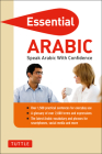 Essential Arabic: Speak Arabic with Confidence! (Arabic Phrasebook & Dictionary) Cover Image