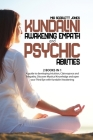 Kundalini Awakening Empath and Psychic Abilities: 2 Books in 1 - A Guide to Developing Intuition, Clairvoyance and Telepathy. Discover Mystical Knowle Cover Image