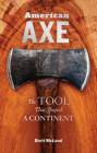 American Axe: The Tool That Shaped a Continent Cover Image