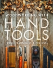 Woodworking with Hand Tools: Tools, Techniques & Projects Cover Image
