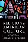 Religion and American Culture: A Brief History Cover Image