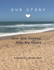 How You Stepped Into My Heart: A Memory Book Cover Image