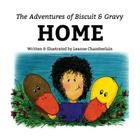The Adventures of Biscuit and Gravy: Home Cover Image