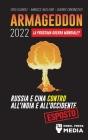 Armageddon 2022: La Prossima Guerra Mondiale?: Russia e Cina contro all'India e all'Occidente; Crisi Globale - Minacce Nucleari - Guerr Cover Image