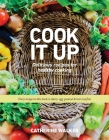 Cook It Up: Delicious Recipes for Healthy Cooking Cover Image