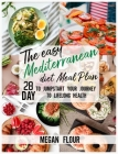 The easy MEDITERRANEAN DIET Meal Plan: 28 Day To Jumpstart Your Jurnay To Lifelong Health Cover Image