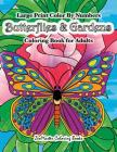 Large Print Color By Numbers Butterflies & Gardens Coloring Book For Adults: Easy and Simple Large Pictures Adult Color By Numbers Coloring Book with Cover Image
