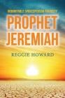 Indomitable Spokesperson for Deity - Prophet Jeremiah Cover Image