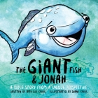 The Giant Fish & Jonah: A Bible Story from a Unique Perspective Cover Image