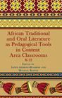 African Traditional and Oral Literature as Pedagocal Tools in Content Area Classrooms, K-12 (Hc) Cover Image