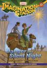 Danger on a Silent Night (Imagination Station Books #12) Cover Image