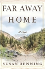 FAR AWAY HOME, an Historical Novel of the American West: Aislynn's Story- Book I Cover Image