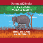 How to Raise an Elephant (No. 1 Ladies Detective Agency #21) Cover Image