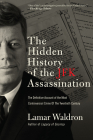 The Hidden History of the JFK Assassination: The Definitive Account of the Most Controversial Crime of the Twentieth Century Cover Image