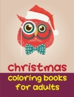 Christmas Coloring Books For Adults: Christmas Coloring Pages with Animal, Creative Art Activities for Children, kids and Adults Cover Image