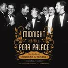 Midnight at the Pera Palace Lib/E: The Birth of Modern Istanbul Cover Image