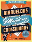 The New York Times Marvelous Monday Crosswords: 50 Extra Easy Puzzles from the Pages of The New York Times Cover Image