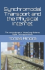 Synchromodal Transport and the Physical Internet: The cornerstones of future long-distance Digital Twin applications. Cover Image
