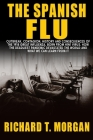 The Spanish Flu: Outbreak, Contagion, History and Consequences of the 1918 Great Influenza, born from H1N1 Virus. How The Deadliest Pan Cover Image