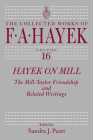 Hayek on Mill: The Mill-Taylor Friendship and Related Writings (The Collected Works of F. A. Hayek #16) Cover Image
