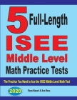 5 Full-Length ISEE Middle Level Math Practice Tests: The Practice You Need to Ace the ISEE Middle Level Math Test Cover Image