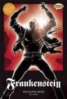 Frankenstein the Graphic Novel: Original Text (Classical Comics: Original Text) Cover Image