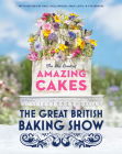 The Great British Baking Show: The Big Book of Amazing Cakes Cover Image