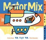 Motor Mix: Flight: (Interactive Children's Books, Transportation Books for Kids) Cover Image