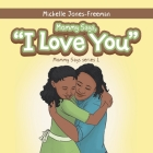 Mommy Says, I Love You Cover Image