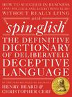 Spinglish: The Definitive Dictionary of Deliberately Deceptive Language Cover Image