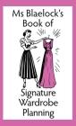 Ms Blaelock's Book of Signature Wardrobe Planning Cover Image