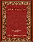 Anderson Crow: Detective - Large Print Edition Cover Image