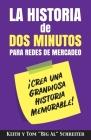 La Historia de Dos Minutos para Redes de Mercadeo: ¡Crea una Grandiosa Historia Memorable! Cover Image