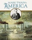 Mark Twain's America: A Celebration in Words and Images Cover Image