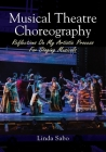 Musical Theatre Choreography: Reflections of My Artistic Process for Staging Musicals Cover Image