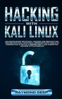 Hacking With Kali Linux: Advanced Guide on Ethical Hacking and Penetration Testing with Kali. Practical Approach with Tools to Understand in De Cover Image