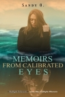 Memoirs From Calibrated Eyes Cover Image