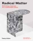 Radical Matter: Rethinking Materials for a Sustainable Future Cover Image
