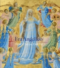 Fra Angelico: Heaven on Earth Cover Image