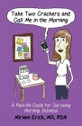 Take Two Crackers and Call Me in the Morning!: A Real-life Guide for Surviving Morning Sickness Cover Image