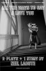 All the Ways to Say I Love You: Two Plays and One Short Story: Off-Broadway Edition Cover Image