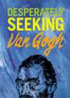 Desperately Seeking Van Gogh Cover Image