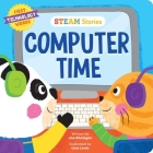 STEAM Stories Computer Time: First Technology Words Cover Image