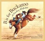 B Is for Buckaroo: A Cowboy Al Cover Image
