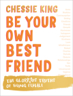 Be Your Own Best Friend: The Glorious Truths of Being Female Cover Image
