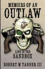 Memoirs of an Outlaw: Life in the Sandbox Cover Image