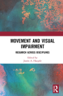 Movement and Visual Impairment: Research across Disciplines Cover Image