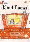 Kind Emma (Collins Big Cat) Cover Image