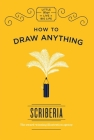 How to Draw Anything (Little Ways to Live a Big Life) Cover Image